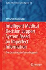 Intelligent Medical Decision Support System Based on Imperfect Information : The Case of Ovarian Tumor Diagnosis