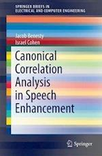 Canonical Correlation Analysis in Speech Enhancement (Springerbriefs in Electrical and Computer Engineering)