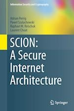 SCION: A Secure Internet Architecture