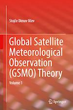 Global Satellite Meteorological Observation (GSMO) Theory : Volume 1