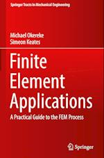 Finite Element Applications (Springer Tracts in Mechanical Engineering)