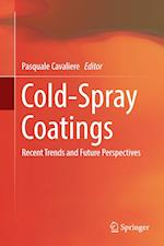 Cold-Spray Coatings : Recent Trends and Future perspectives