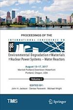 Proceedings of the 18th International Conference on Environmental Degradation of Materials in Nuclear Power Systems - Water Reactors (The Minerals Metals Materials Series)
