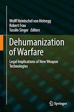 Dehumanization of Warfare : Legal Implications of New Weapon Technologies