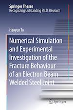 Numerical Simulation and Experimental Investigation of the Fracture Behaviour of an Electron Beam Welded Steel Joint
