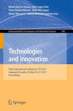 Technologies and Innovation : Third International Conference, CITI 2017, Guayaquil, Ecuador, October 24-27, 2017, Proceedings