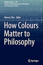 How Colours Matter to Philosophy (SYNTHESE LIBRARY, nr. 388)