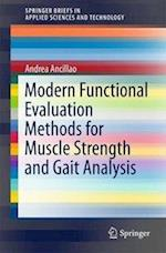 Modern Functional Evaluation Methods for Muscle Strength and Gait Analysis