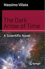 The Dark Arrow of Time (Science and Fiction)