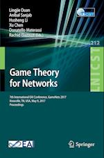 Game Theory for Networks : 7th International EAI Conference, GameNets 2017 Knoxville, TN, USA, May 9, 2017, Proceedings
