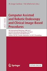 Computer Assisted and Robotic Endoscopy and Clinical Image-Based Procedures (Lecture Notes in Computer Science, nr. 10550)