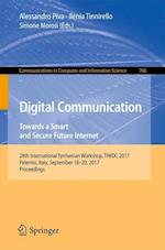 Digital Communication. Towards a Smart and Secure Future Internet (Communications in Computer and Information Science, nr. 766)