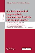Graphs in Biomedical Image Analysis, Computational Anatomy and Imaging Genetics : First International Workshop, GRAIL 2017, 6th International Workshop