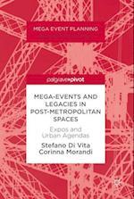 Mega-Events and Legacies in Post-Metropolitan Spaces (Mega Event Planning)