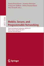 Mobile, Secure, and Programmable Networking : Third International Conference, MSPN 2017, Paris, France, June 29-30, 2017, Revised Selected Papers