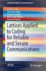 Lattices Applied to Coding for Reliable and Secure Communications (Springerbriefs in Mathematics)