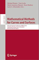 Mathematical Methods for Curves and Surfaces : 9th International Conference, MMCS 2016, Tønsberg, Norway, June 23-28, 2016, Revised Selected Papers