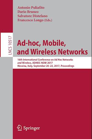 Ad-hoc, Mobile, and Wireless Networks : 16th International Conference on Ad Hoc Networks and Wireless, ADHOC-NOW 2017, Messina, Italy, September 20-22