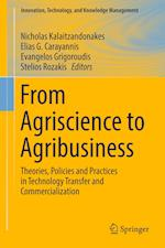 From Agriscience to Agribusiness : Theories, Policies and Practices in Technology Transfer and Commercialization