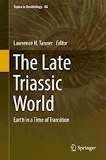 The Late Triassic World : Earth in a Time of Transition