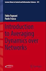 Introduction to Averaging Dynamics over Networks (LECTURE NOTES IN CONTROL AND INFORMATION SCIENCES, nr. 472)