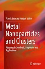 Metal Nanoparticles and Clusters af Francis Leonard Deepak