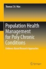 Population Health Management for Poly Chronic Conditions : Evidence-Based Research Approaches