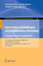 Information Technologies and Mathematical Modelling. Queueing Theory and Applications : 16th International Conference, ITMM 2017, Named After A.F. Ter