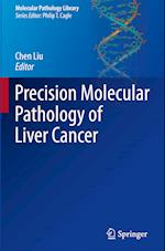 Precision Molecular Pathology of Liver Cancer (Molecular Pathology Library)