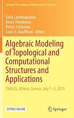 Algebraic Modeling of Topological and Computational Structures and Applications : THALES, Athens, Greece, July 1-3, 2015