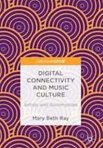 Digital Connectivity and Music Culture : Artists and Accomplices