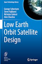 Low Earth Orbit Satellite Design (Space Technology Library, nr. 36)