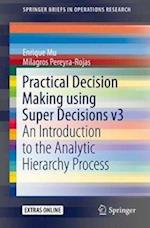 Practical Decision Making using Super Decisions v3 : An Introduction to the Analytic Hierarchy Process