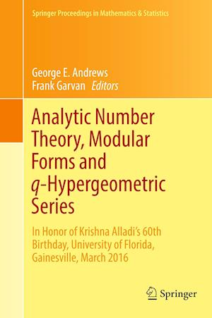 Analytic Number Theory, Modular Forms and q-Hypergeometric Series : In Honor of Krishna Alladi's 60th Birthday, University of Florida, Gainesville, Ma