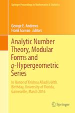 Analytic Number Theory, Modular Forms and Q-Hypergeometric Series (Springer Proceedings in Mathematics & Statistics, nr. 221)