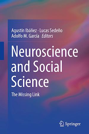 Neuroscience and Social Science : The Missing Link