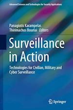 Surveillance in Action : Technologies for Civilian, Military and Cyber Surveillance