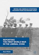 Reporting the First World War in the Liminal Zone : British and American Eyewitness Accounts from the Western Front
