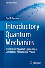 Introductory Quantum Mechanics : A Traditional Approach Emphasizing Connections with Classical Physics