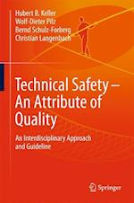 Technical Safety - An Attribute of Quality : An Interdisciplinary Approach and Guideline