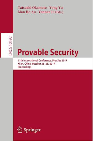 Provable Security : 11th International Conference, ProvSec 2017, Xi'an, China, October 23-25, 2017, Proceedings