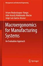 Macroergonomics for Manufacturing Systems