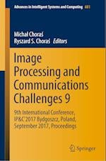 Image Processing and Communications Challenges 9 : 9th International Conference, IP&C'2017 Bydgoszcz, Poland, September 2017, Proceedings
