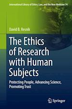 The Ethics of Research with Human Subjects (INTERNATIONAL LIBRARY OF Ethics, Law, and the NEW MEDICINE, nr. 74)