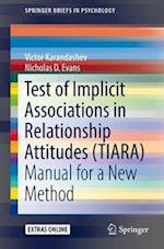 Test of Implicit Associations in Relationship Attitudes (TIARA) : Manual for a New Method