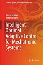 Intelligent Optimal Adaptive Control for Mechatronic Systems (Studies in Systems Decision and Control, nr. 120)