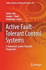 Active Fault-Tolerant Control Systems : A Behavioral System Theoretic Perspective