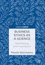 Business Ethics as a Science : Methodology and Implications af Maxim Storchevoy