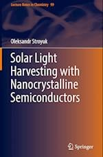 Solar Light Harvesting with Nanocrystalline Semiconductors (LECTURE NOTES IN CHEMISTRY, nr. 99)