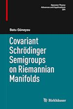 Covariant Schrödinger Semigroups on Riemannian Manifolds